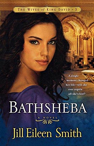 Bathsheba A Novel (The Wives of King David) (Volume 3) [Smith, Jill Eileen] (Tapa Blanda)