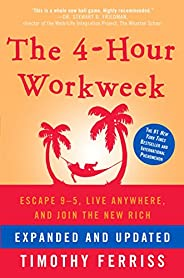 The 4-Hour Workweek, Expanded and Updated: Expanded and Updated, With Over 100 New Pages of Cutting-Edge Conte