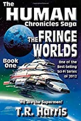 The Fringe Worlds: Book 1 of The Human Chronicles Saga (Volume 1)