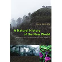 A Natural History of the New World: The Ecology and Evolution of Plants in the Americas