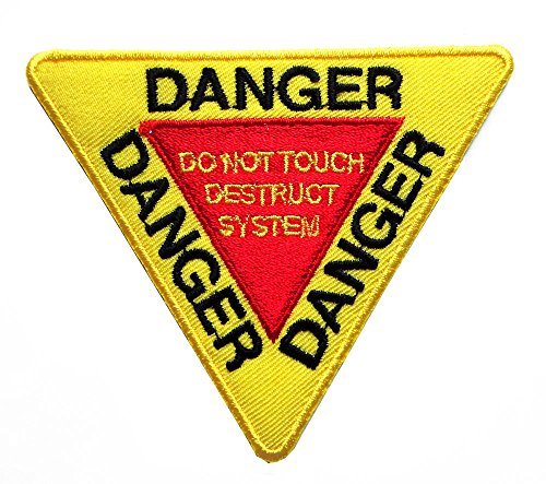 Danger Do not Touch Destruct System Sign Embroidered Iron on Patch