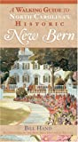 img - for A Walking Guide to North Carolina's Historic New Bern (History & Guide) book / textbook / text book