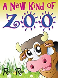 A New Kind of Zoo (Children's Book Ages 3-6)