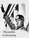 Mussolini in Germany