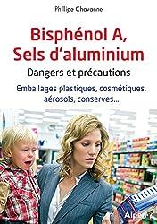 Bisphénol A, sels d'aluminium : dangers et précautions : Emballages plastiques, cosmétiques, aérosols, conserves...