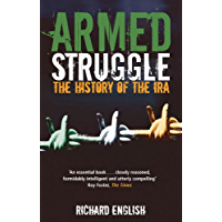 Armed Struggle: The History of the IRA (English Edition)