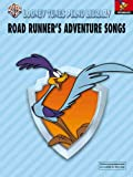 Road Runner's Adventure Songs, Alfred Publishing Staff, 076928437X