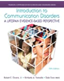 Introduction to Communication Disorders: A Lifespan Evidence-Based Perspective (5th Edition)