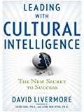 Leading with Cultural Intelligence: The New Secret to Success
