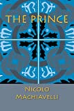 The Prince, Nicolo Machiavelli, 1613823509