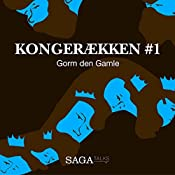 Gorm Den Gamle (Kongerækken 1) | Anders Asbjørn Olling, Hans Erik Havsteen