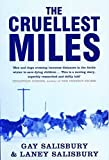 img - for The Cruellest Miles: The Heroic Story of Dogs and Men in a Race Against an Epidemic book / textbook / text book