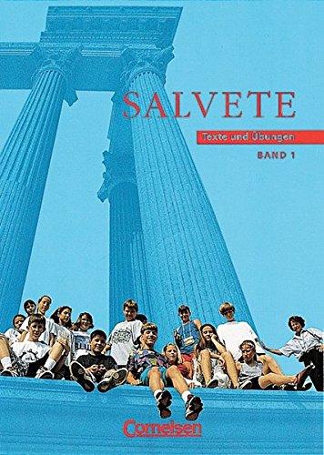 Salvete - Bisherige Ausgabe: Salvete, Texte und Übungen