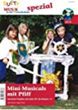 Mini-Musicals mit Pfiff - Szenische Projekte und Ideen für die erste bis sechste Klasse, (inkl. Zeitschriften-Sonderheft mit CD)