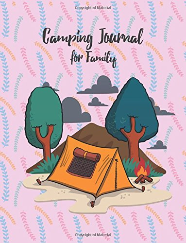 Camping Journal for Family: Perfect for Campers ,RV Lovers & Camping Enthusiasts,Camping Activity Books,Camping Log Book & Planner,daily photograph or ... Diary,Fun Family Camping Journal,