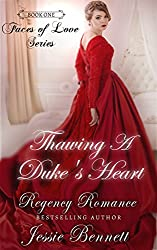 Regency Romance: Thawing A Duke's Heart (Clean Short Read Historical Romance) (Faces of Love Series)