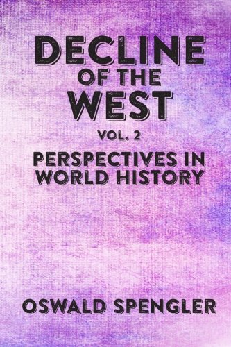 Book cover from Decline of the West, Vol 2: Perspectives in World History by Oswald Spengler