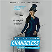 Changeless: The Parasol Protectorate, Book 2 Audiobook by Gail Carriger Narrated by Emily Gray