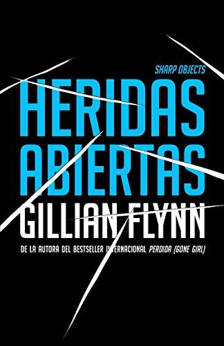 Heridas abiertas: (Sharp Objects Spanish-language Edition) (Spanish Edition)