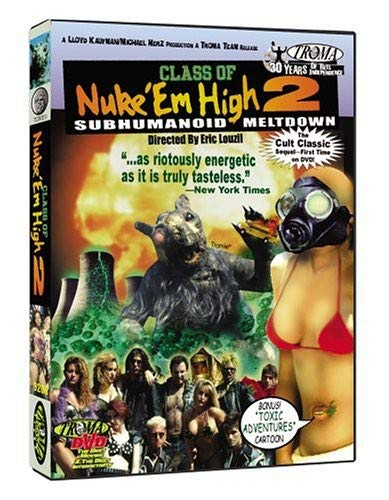 Class of Nuke'Em High Part II - Subhumanoid Meltdown (Return To Return To Nuke Em High)