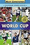 World Cup (Matt Christopher Legendary Sports Events)