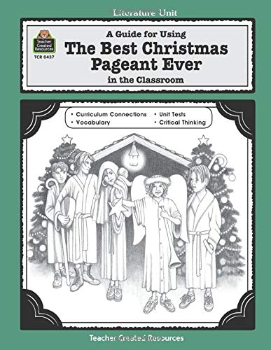 Teacher Created Resources Literature Units - A Guide for Using The Best Christmas Pageant Ever in the Classroom: educational guide (Thematic Unit) (Literature Units)