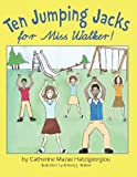 Ten Jumping Jacks for Miss Walker, Catherine Mazas Hatzigeorgiou, 0989187810