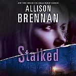 Stalked: A Lucy Kincaid Novel, Book 5 | Allison Brennan