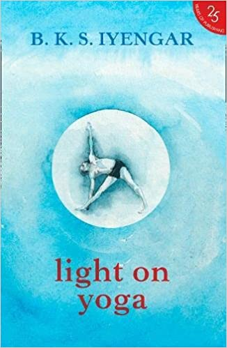 Light on Yoga [Paperback] [Jan 01, 2017] B.K.S Iyengar ...