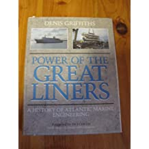 Power of the Great Liners: A History of Atlantic Marine Engineering