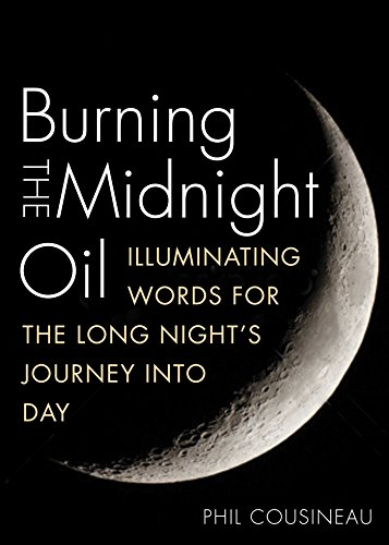 Burning the Midnight Oil: Illuminating Words for the Long Night's Journey Into Day cover