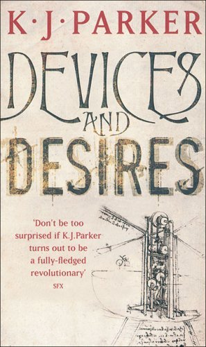 Download By K. J. Parker Devices and Desires (Engineer Trilogy) [Mass Market Paperback] pdf epub