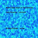 Music Education in the Schools Audiobook by Richard Shaw Narrated by Judy Rounda