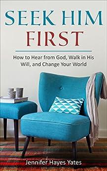 Seek Him First by Jennifer Hayes Yates ebook deal