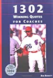 1302 Winning Quotes for Coaches, Bob Bennett, 1585188794
