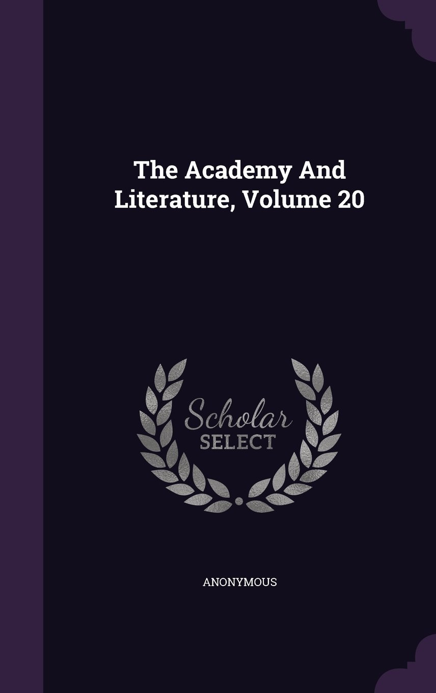 Read Online The Academy And Literature, Volume 20 pdf