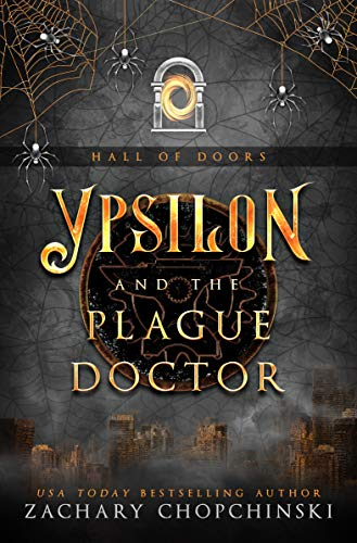 Ypsilon and The Plague Doctor (Hall of Doors Book 4) by [Chopchinski, Zachary]