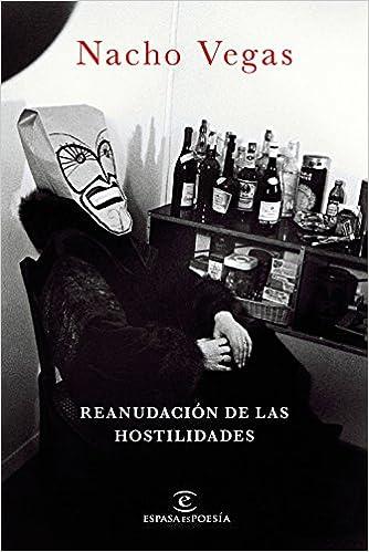 Reanudación de las hostilidades (ESPASAesPOESÍA): Amazon.es: Nacho ...