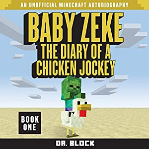 Baby Zeke: The Diary of a Chicken Jockey Audiobook