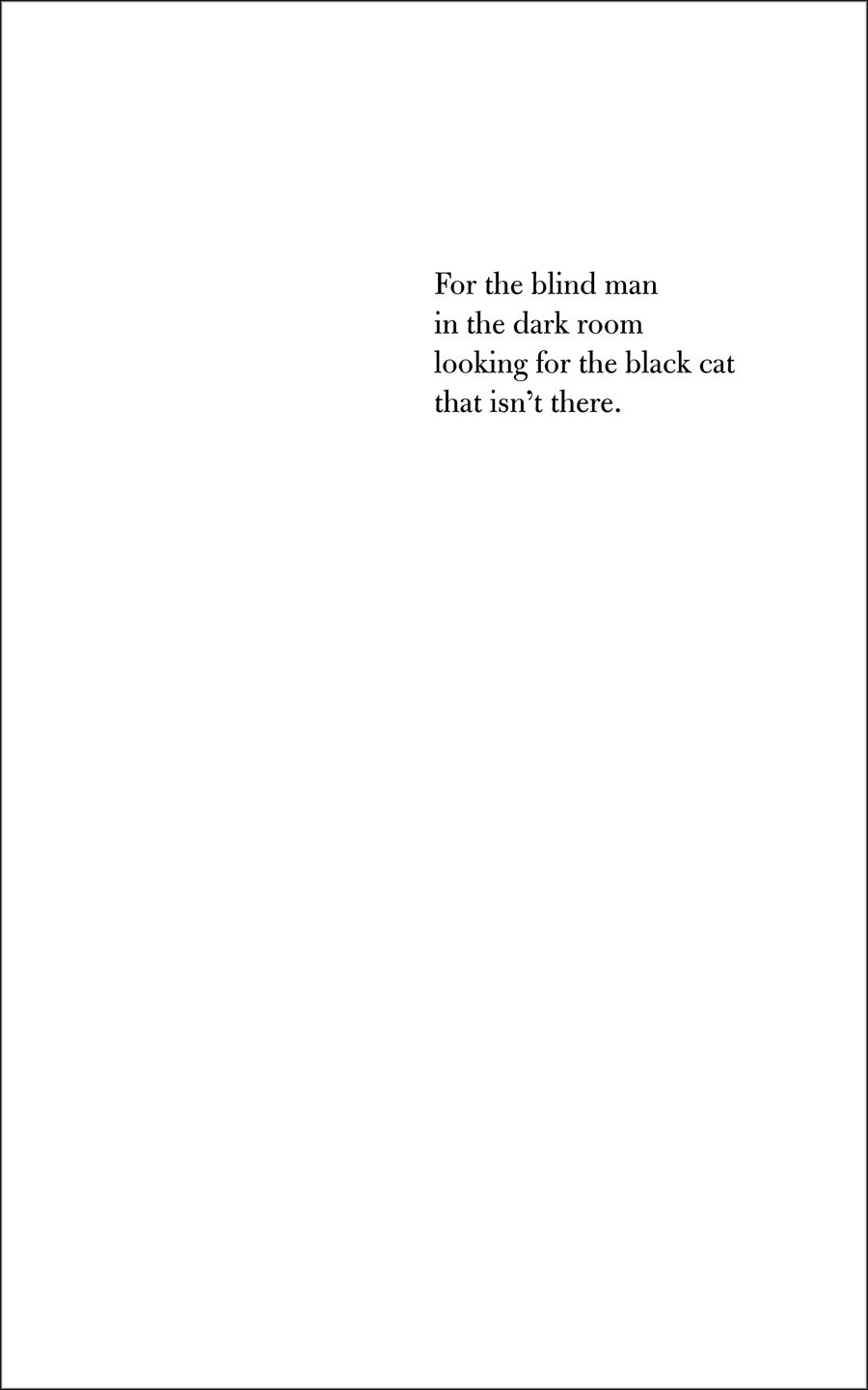 For The Blind Man In The Dark Room Looking For The Black Cat That Isn't There pdf epub