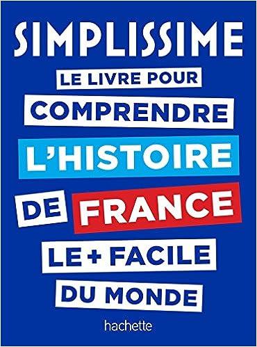 Le Livre Pour Comprendre L Histoire De France Le Plus Facile