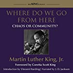 Where Do We Go from Here: Chaos or Community? | Dr. Martin Luther King Jr.,Coretta Scott King - foreword,Vincent Harding - introduction