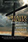 Greater Works Deliverance Ministry Based on Three Principles, Apostle Jose Ruiz, 1479769886