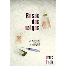 Roses des neiges: Les stupéfiants en moins, la vie en plus! (French Edition)
