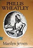 Phillis Wheatley, Marilyn Jensen, 0874603269