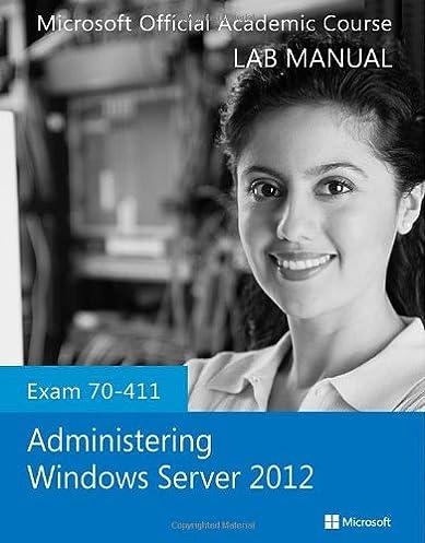 exam 70 411 administering windows server 2012 lab manual microsoft rh amazon com 70-411 lab manual moac 70-411 lab manual pdf