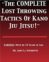 The Complete Lost Throwing Tactics of Kano Jiu Jitsu!