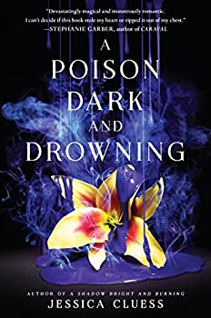 A Poison Dark and Drowning (Kingdom on Fire, Book Two) Kindle Edition by Jessica Cluess  (Author)