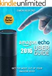 Amazon Echo: Amazon Echo User Guide:...