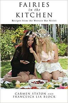 Fairies in the Kitchen: Recipes from the Weetzie Bat Series by Carmen Staton (2015-12-16)